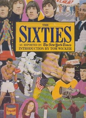 9780405130854: The Sixties: As reported by the New York times