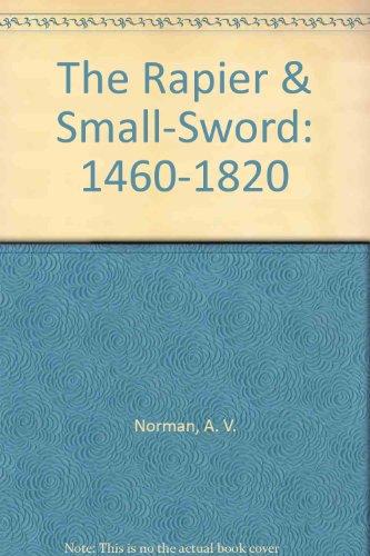 9780405130892: The Rapier & Small-Sword: 1460-1820