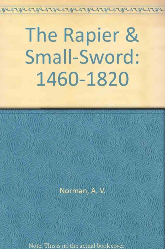 9780405130892: The Rapier & Small-Sword: 1460-1820