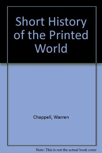 A SHORT HISTORY OF THE PRINTED WORD: Warren Chappell