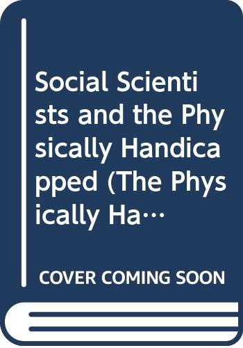 9780405131035: Social Scientists and the Physically Handicapped (The Physically Handicapped in Society Series)