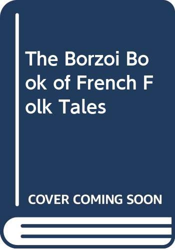 9780405133091: The Borzoi Book of French Folk Tales (Folklore of the world)