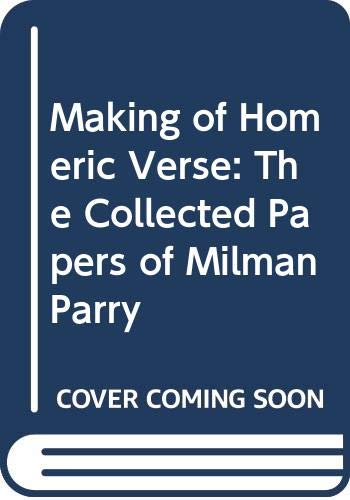 9780405133213: Making of Homeric Verse: The Collected Papers of Milman Parry