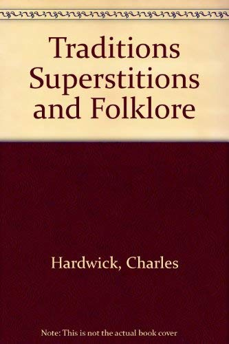 9780405133336: Traditions Superstitions and Folklore (Folklore of the world)