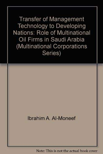 9780405133619: Transfer of Management Technology to Developing Nations: Role of Multinational Oil Firms in Saudi Arabia (Multinational Corporations Series)