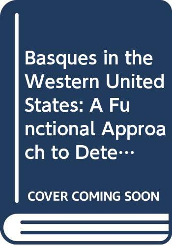 9780405134081: Basques in the Western United States: A Functional Approach to Determination of Cultural Presence in the Geographical Landscape (American Ethnic Groups)