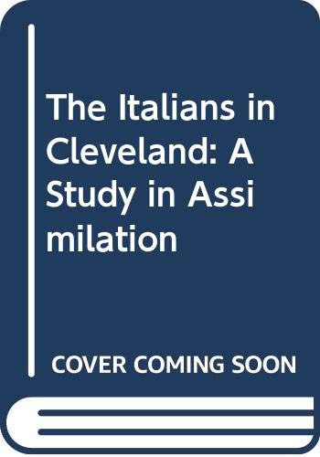 9780405134180: The Italians in Cleveland: A Study in Assimilation (American ethnic groups)