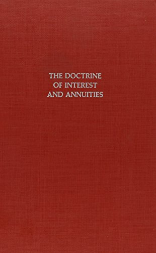 The Doctrine of Interest and Annuities: Analytically Investigated and Explained, Together With ...