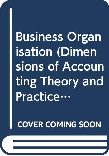 9780405135187: Business Organisation (Dimensions of Accounting Theory and Practice)