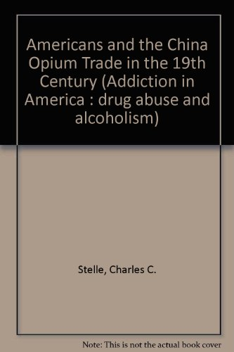 9780405135576: Americans and the China Opium Trade in the 19th Century (Addiction in America)