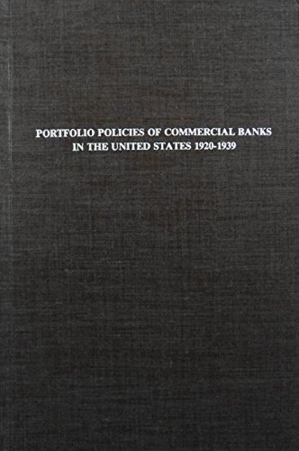 Portfoloio Policies of Commercial Banks in the United States 1920-1939: Hunt, Pearson