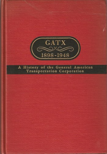 Gatx: A History of the General American: Ralph Cecil Epstein