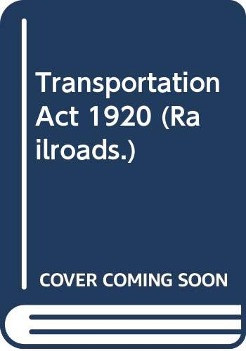 Transportation Act 1920 (Railroads.): MacVeagh, Rogers