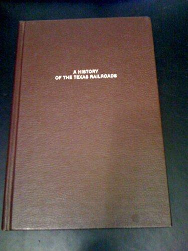 9780405138119: A History of the Texas Railroads (The Railroads)