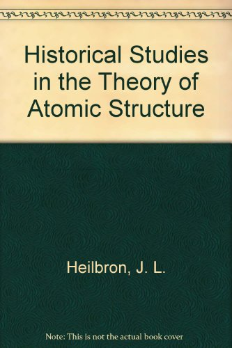 9780405139628: Historical Studies in the Theory of Atomic Structure (The Development of science)