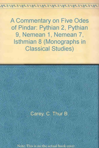 9780405140327: A Commentary on Five Odes of Pindar: Pythian 2, Pythian 9, Nemean 1, Nemean 7, Isthmian 8 (Monographs in Classical Studies)
