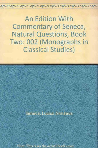 9780405140419: An Edition With Commentary of Seneca, Natural Questions, Book Two (Monographs in Classical Studies)