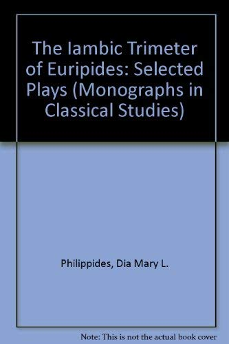 9780405140488: The Iambic Trimeter of Euripides: Selected Plays (Monographs in Classical Studies)