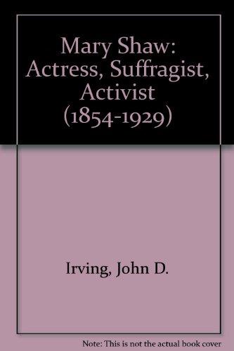 9780405140891: Mary Shaw: Actress, Suffragist, Activist (1854-1929)
