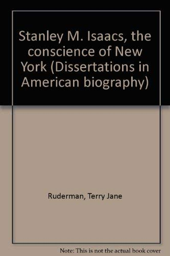 Stanley M. Isaacs, the Conscience of New York: Ruderman, Terry Jane