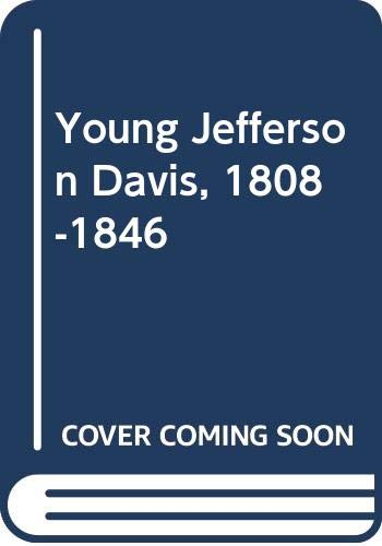 9780405141089: Young Jefferson Davis, 1808-1846