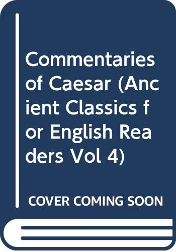 9780405141577: Commentaries of Caesar (Ancient Classics for English Readers Vol 4)