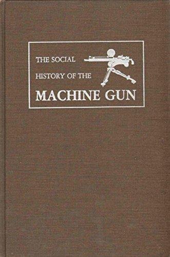 9780405142093: The Social History of the Machine Gun