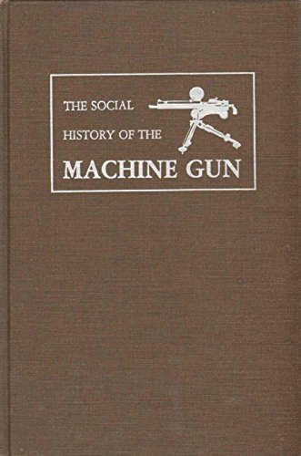 9780405142093: The Social History of the Machine Gun