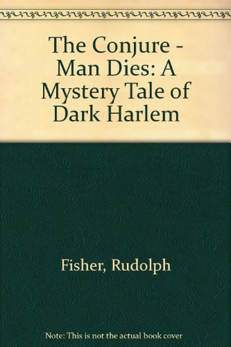 9780405190445: The Conjure - Man Dies: A Mystery Tale of Dark Harlem