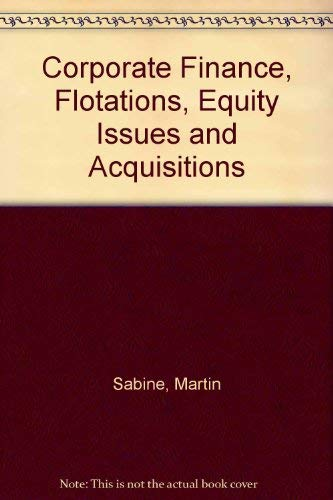 Corporate Finance, Flotations, Equity Issues and Acquisitions: Sabine, Martin