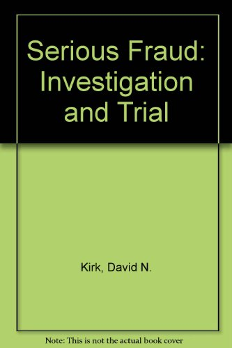 Serious Fraud: Investigation And Trial (SCARCE HARDBACK FIRST EDITION)