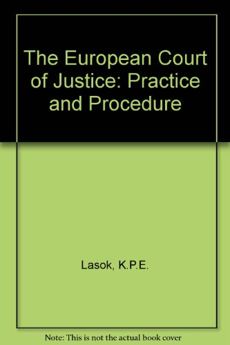 9780406006219: The European Court of Justice: Practice and Procedure