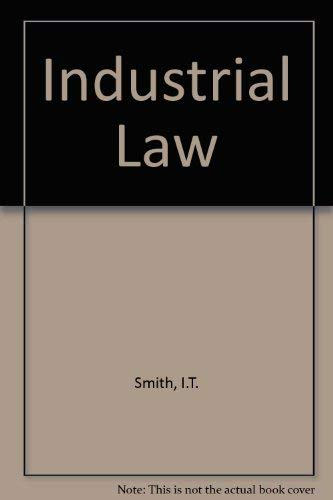 Industrial Law (0406011524) by Wood, John C.; Smith, I. T.