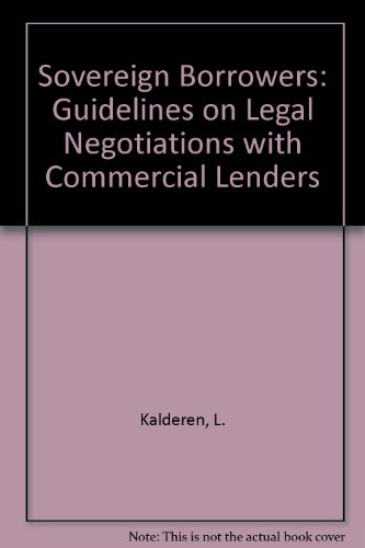 9780406016072: Sovereign borrowers: Guidelines on legal negotiations with commercial lenders