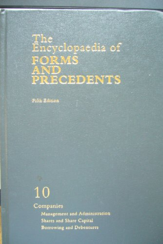 The Encyclopaedia of Forms and Precedents. Fifth Edition. Volume 10. Companies: Management and ...