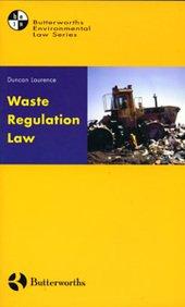 Waste Regulation Law: Laurence, Duncan S.