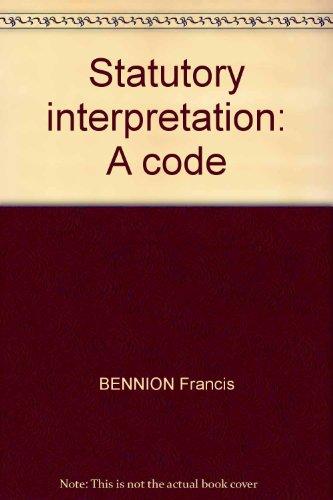 9780406024824: Statutory interpretation: A code