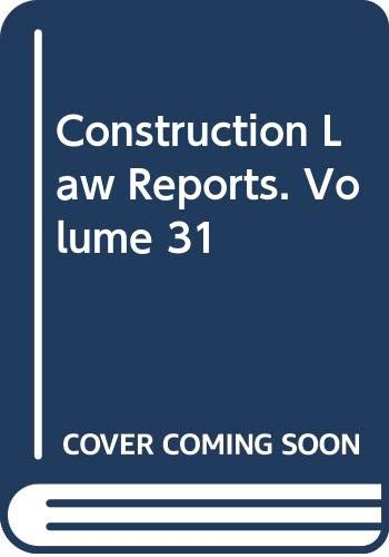 9780406025173: Construction Law Reports. Volume 31