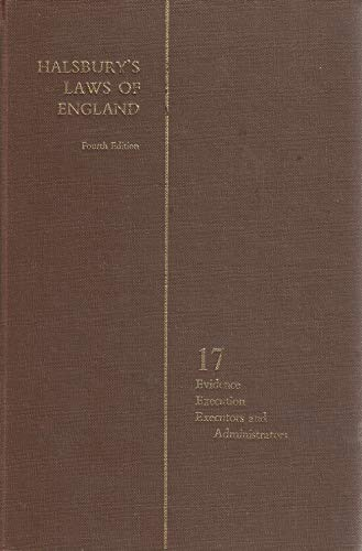 Halsbury s Laws of England. Fourth Edition Reissue. Volume 17. Evidence; Execution; Executors and ...
