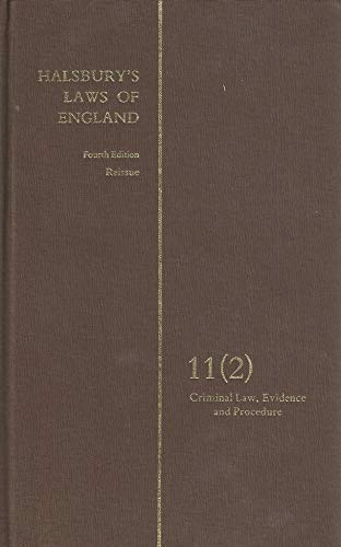 Halsbury s Laws of England. Fourth Edition Reissue. Volume 11 (2). Criminal Law, Evidence and ...