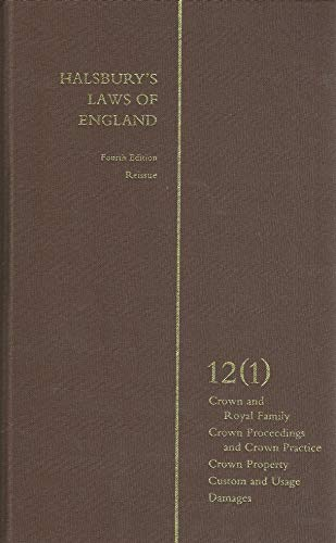 Halsbury s Laws of England. Fourth Edition Reissue. Volume 12 (1). Crown and Royal Family, Crown ...