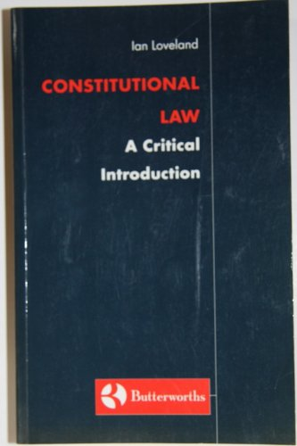 9780406049681: Loveland: Constitutional Law - a Critical Introduction