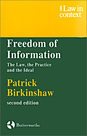 9780406049728: Freedom of Information: The Law, the Practice and the Ideal (Law in Context)