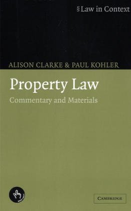 Property Law: Commentary and Materials, Second Edition (Law in Context) (9780406051912) by Alison Clarke