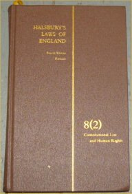 Halsbury s Laws of England. Fourth Edition Reissue. Volume 8 (2). Constitutional Law and Human ...