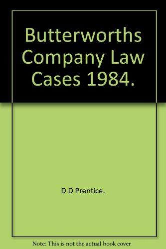Butterworths Company Law Cases 1984.: D D Prentice.