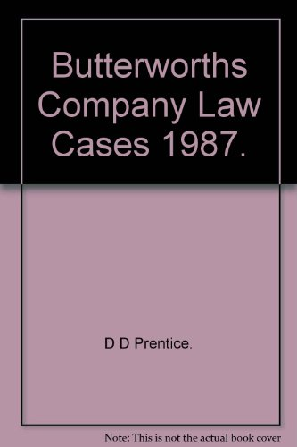 Butterworths Company Law Cases 1987.: D D Prentice.