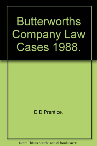 Butterworths Company Law Cases 1988.: D D Prentice (Editor).