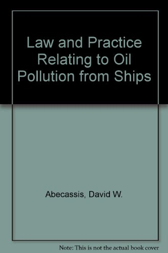 Law and Practice Relating to Oil Pollution from Ships