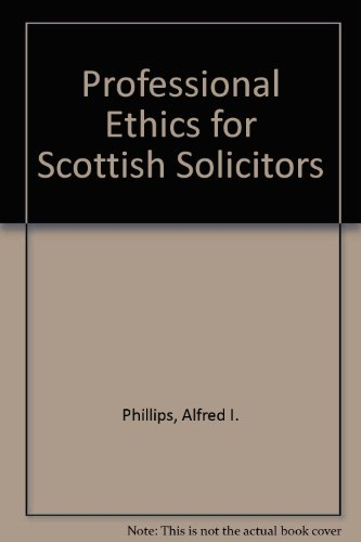 9780406128904: Phillips: Professional Ethics for Scottish Solicitors